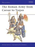 The Roman Army from Caesar to Trajan