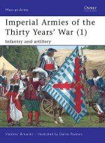 Imperial Armies of the Thirty Years' War (1)